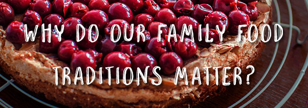 Family Food Traditions Header
